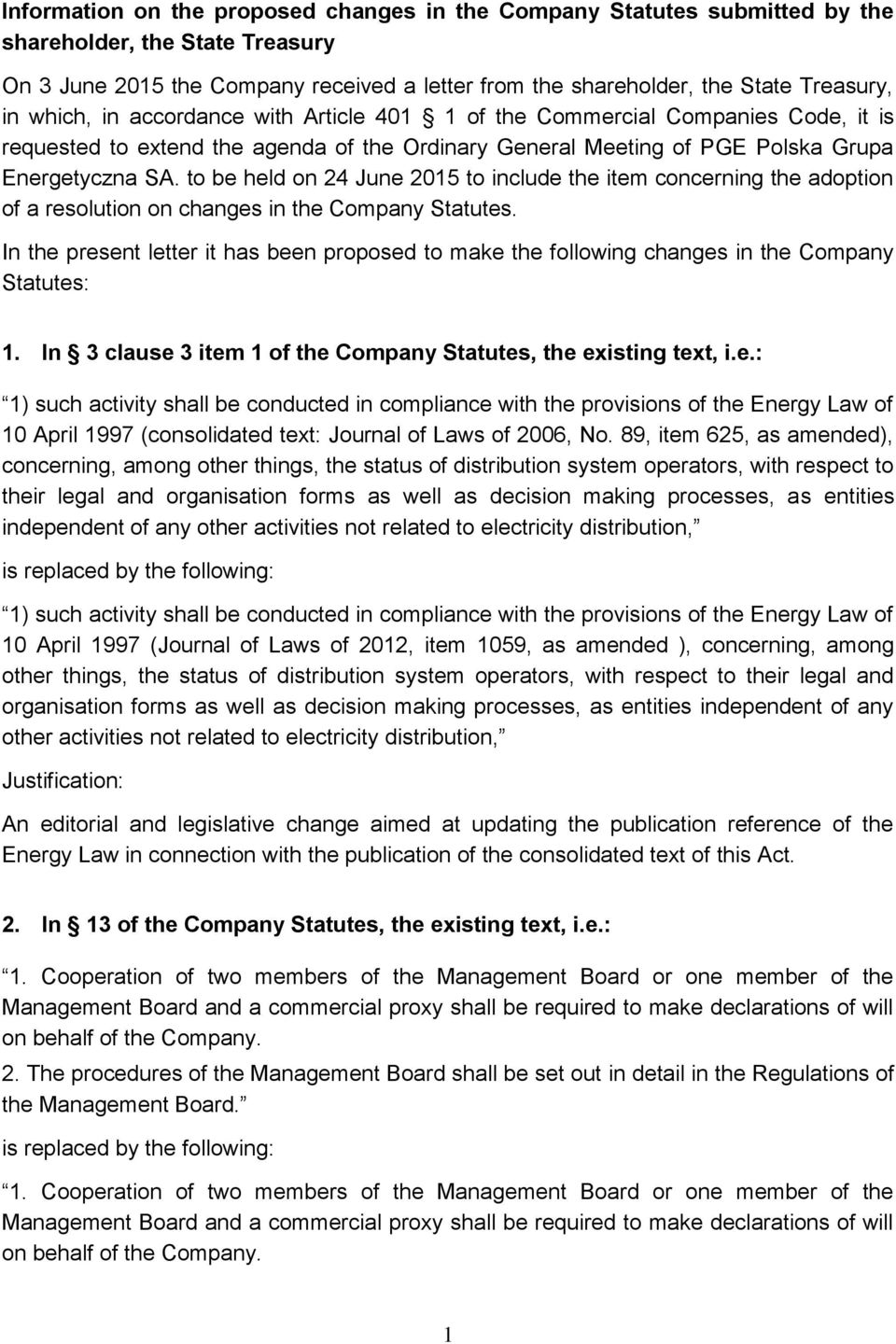 to be held on 24 June 2015 to include the item concerning the adoption of a resolution on changes in the Company Statutes.