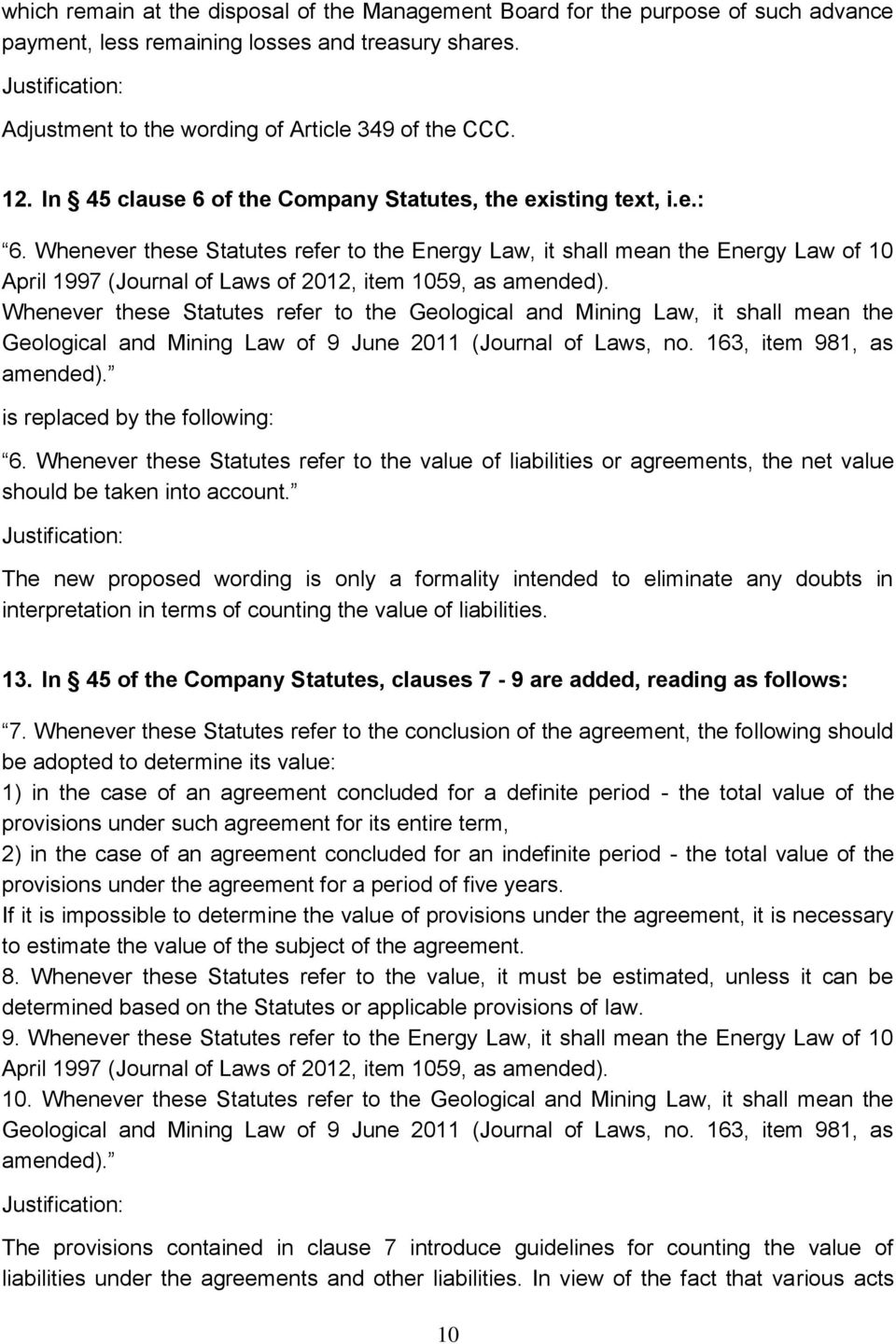 Whenever these Statutes refer to the Energy Law, it shall mean the Energy Law of 10 April 1997 (Journal of Laws of 2012, item 1059, as amended).