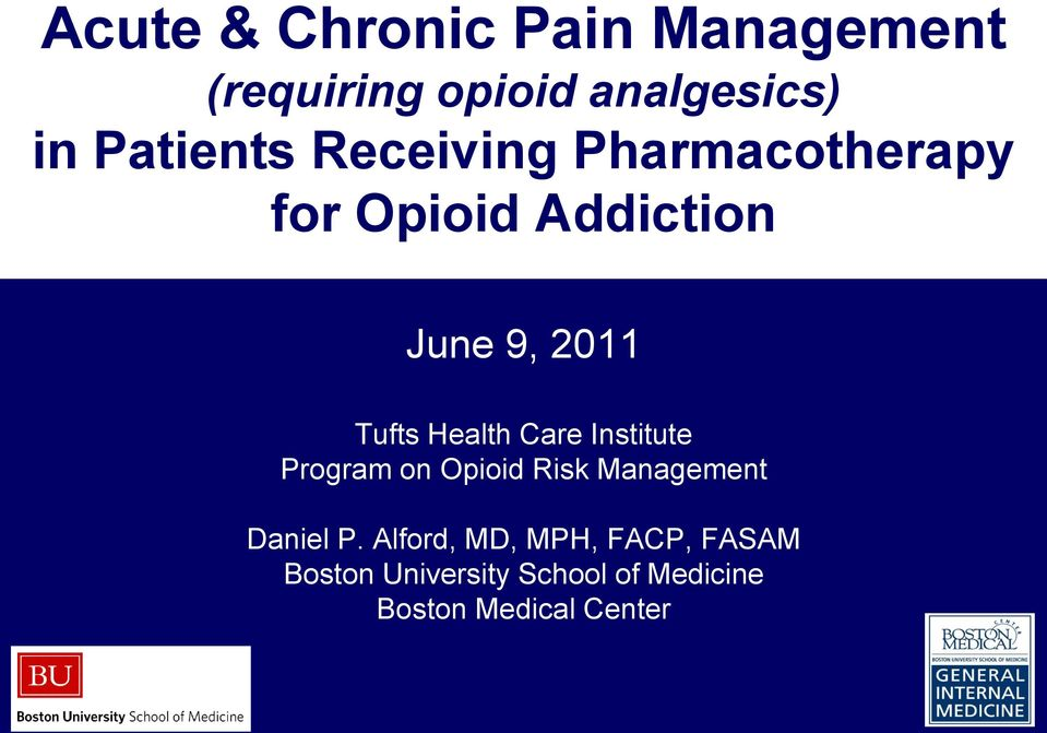 Care Institute Program on Opioid Risk Management Daniel P.