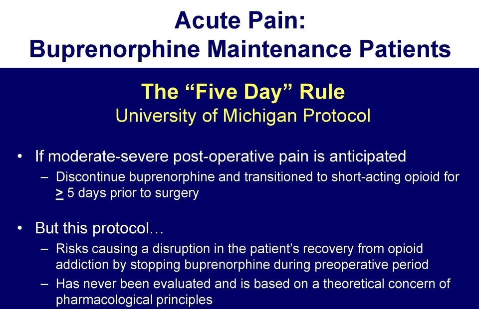 University of Michigan Protocol Risks causing a disruption in the patient s recovery from opioid addiction by stopping