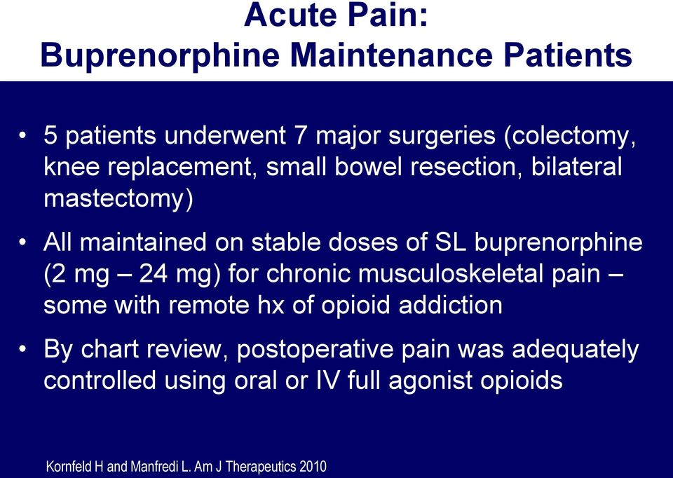 mg 24 mg) for chronic musculoskeletal pain some with remote hx of opioid addiction By chart review,