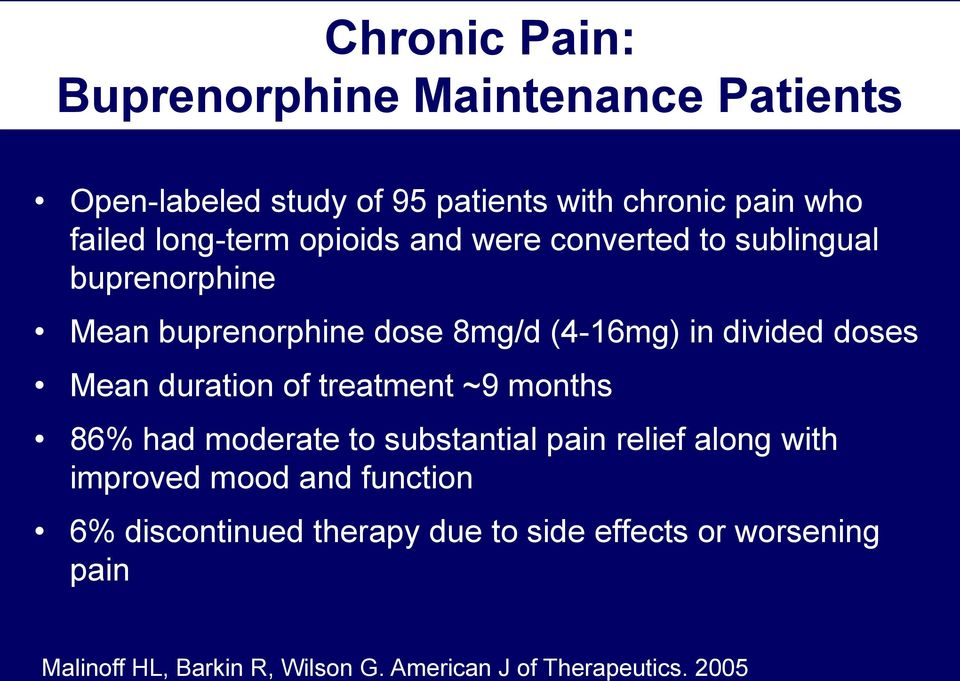 doses Mean duration of treatment ~9 months 86% had moderate to substantial pain relief along with improved mood and