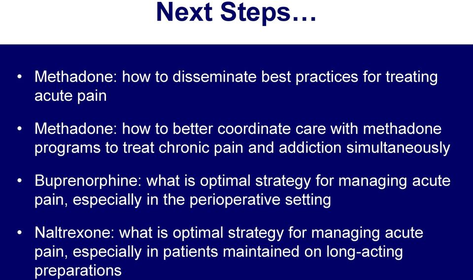 what is optimal strategy for managing acute pain, especially in the perioperative setting Naltrexone: