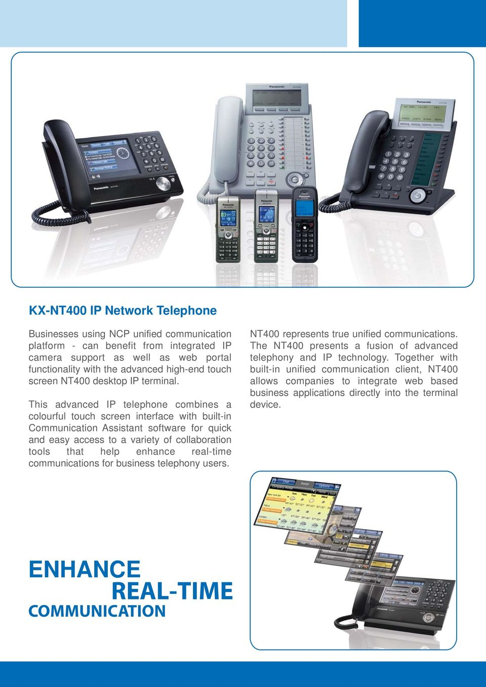 This advanced IP telephone combines a colourful touch screen interface with built-in Communication Assistant software for quick and easy access to a variety of collaboration tools that help