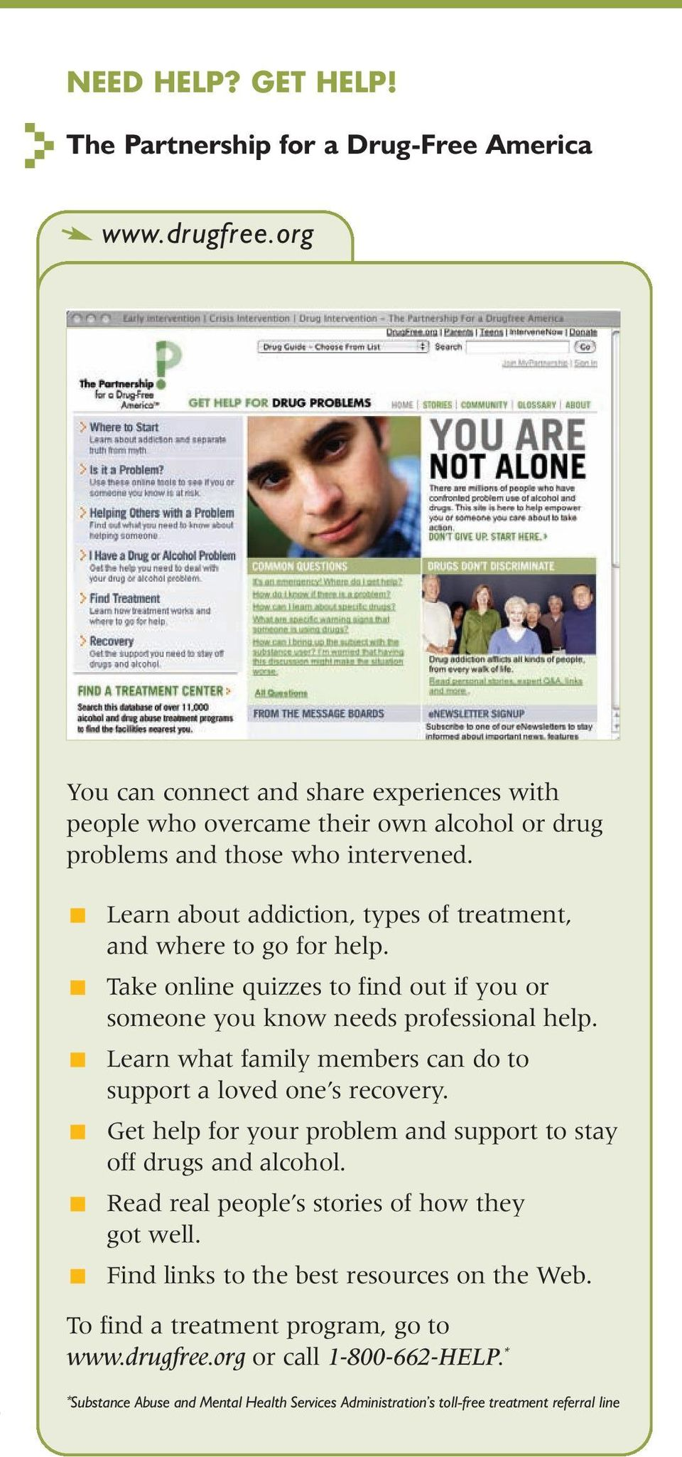 Learn about addiction, types of treatment, and where to go for help. Take online quizzes to find out if you or someone you know needs professional help.