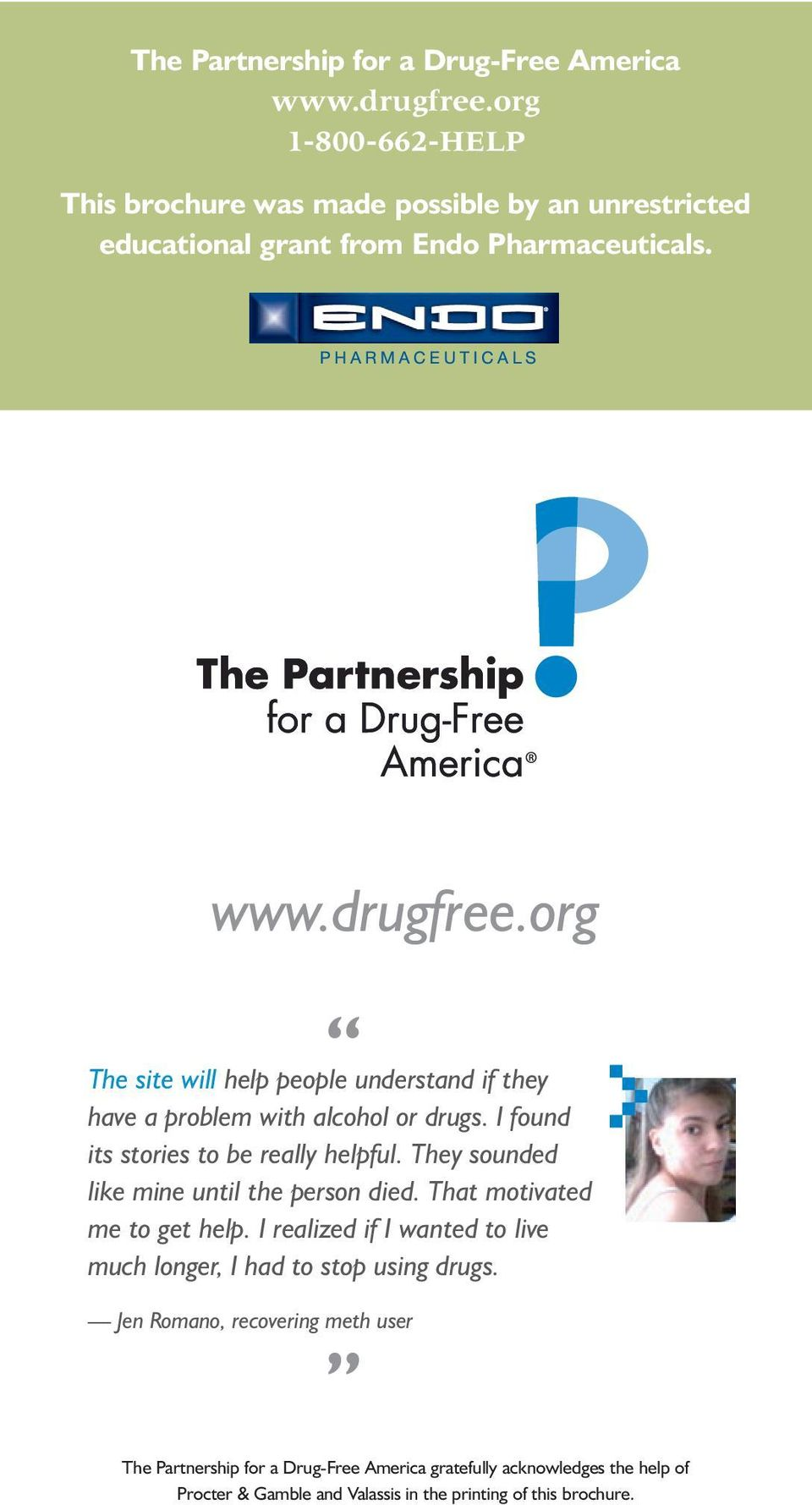 org The site will help people understand if they have a problem with alcohol or drugs. I found its stories to be really helpful.