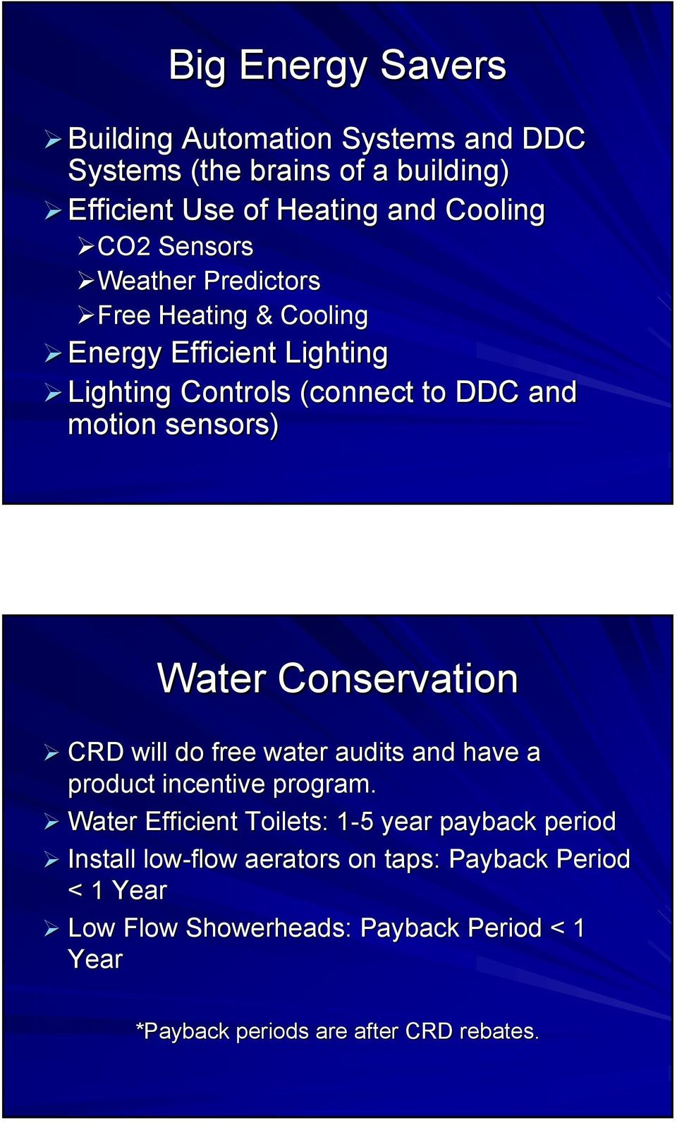 Conservation CRD will do free water audits and have a product incentive program.
