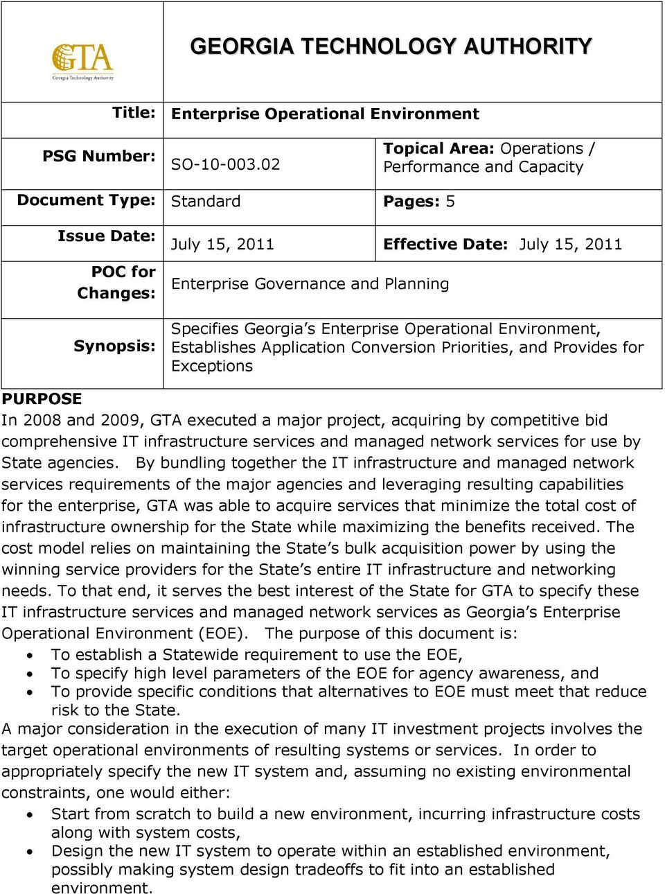 Planning Specifies Georgia s Enterprise Operational Environment, Establishes Application Conversion Priorities, and Provides for Exceptions PURPOSE In 2008 and 2009, GTA executed a major project,