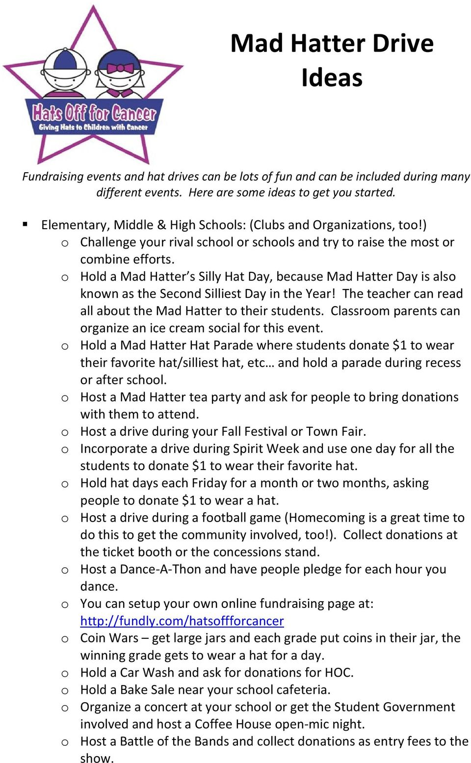 o Hold a Mad Hatter s Silly Hat Day, because Mad Hatter Day is also known as the Second Silliest Day in the Year! The teacher can read all about the Mad Hatter to their students.