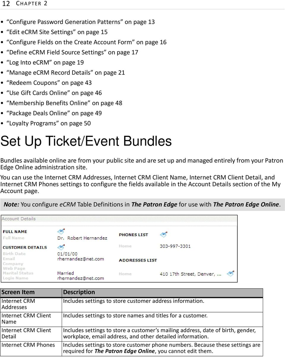 on page 50 Set Up Ticket/Event Bundles Bundles available online are from your public site and are set up and managed entirely from your Patron Edge Online administration site.