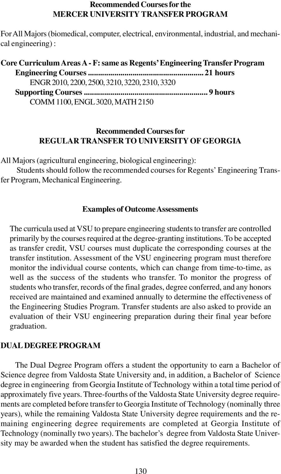 .. 9 hours COMM 1100, ENGL 3020, MATH 2150 Recommended Courses for REGULAR TRANSFER TO UNIVERSITY OF GEORGIA All Majors (agricultural engineering, biological engineering): Students should follow the