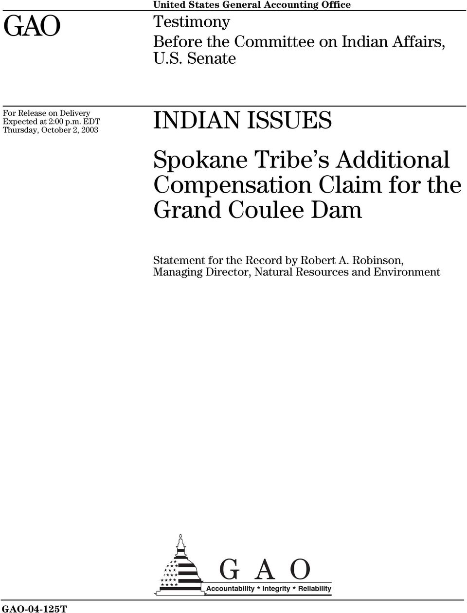 EDT Thursday, October 2, 2003 INDIAN ISSUES Spokane Tribe s Additional Compensation Claim for