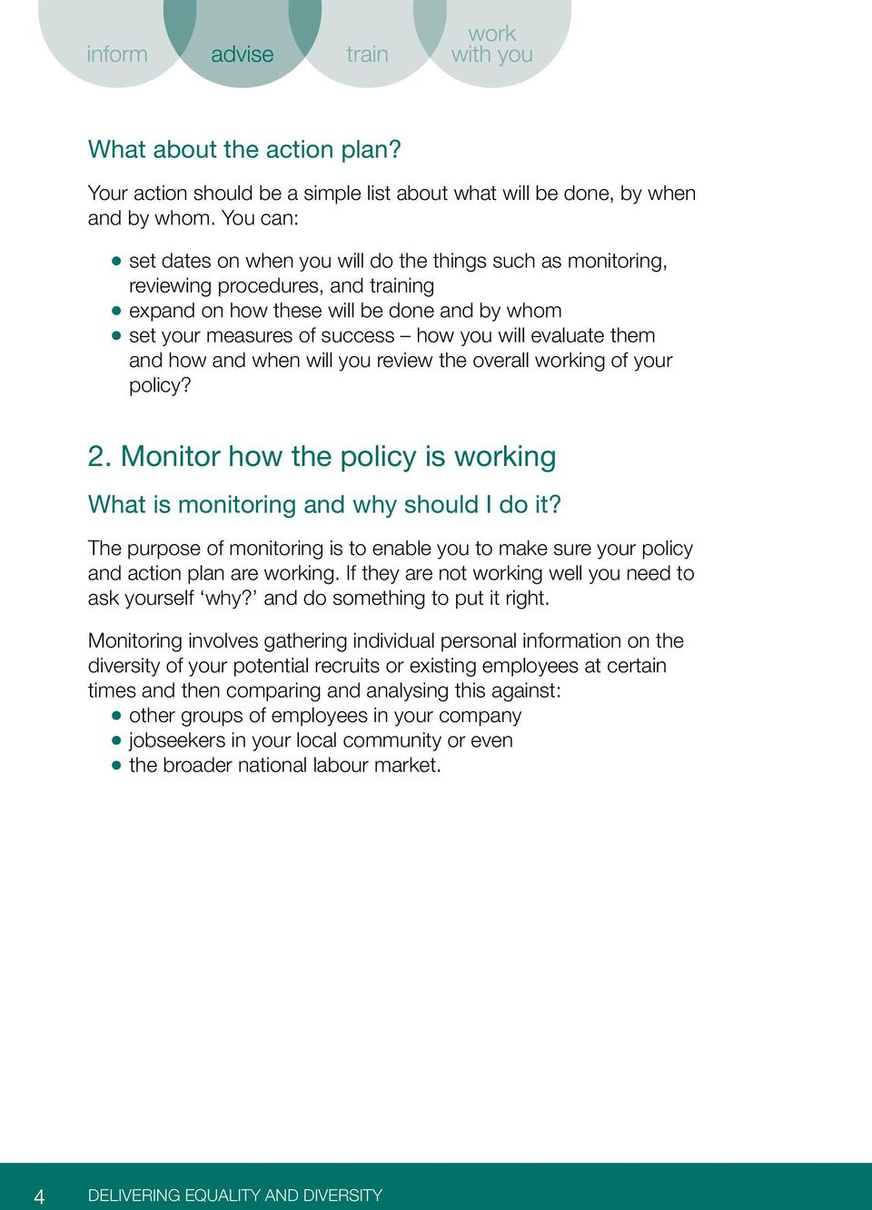evaluate them and how and when will you review the overall working of your policy? 2. Monitor how the policy is working What is monitoring and why should I do it?