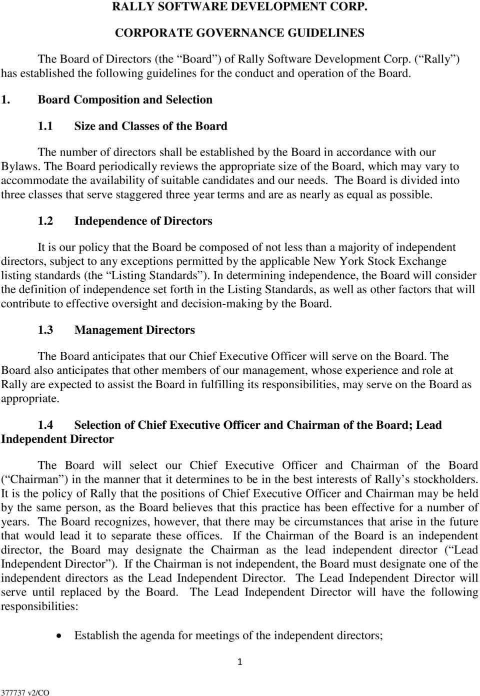 1 Size and Classes of the Board The number of directors shall be established by the Board in accordance with our Bylaws.