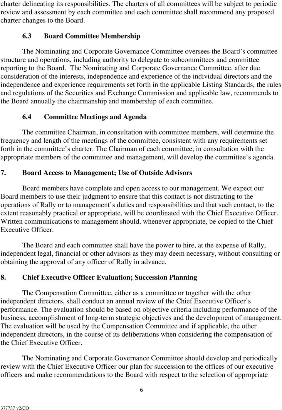 3 Board Committee Membership The Nominating and Corporate Governance Committee oversees the Board s committee structure and operations, including authority to delegate to subcommittees and committee