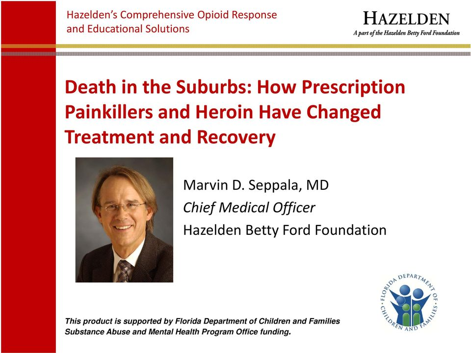 Seppala, MD Chief Medical Officer Hazelden Betty Ford Foundation This