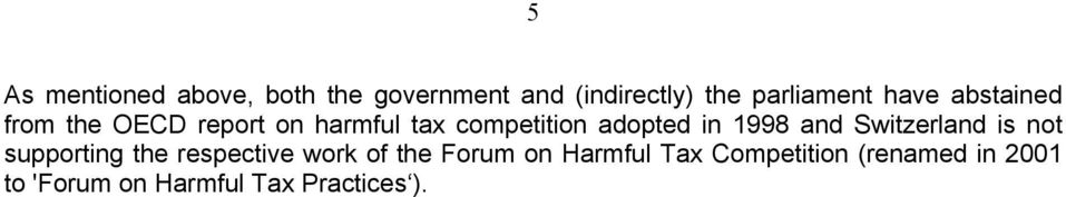 1998 and Switzerland is not supporting the respective work of the Forum on