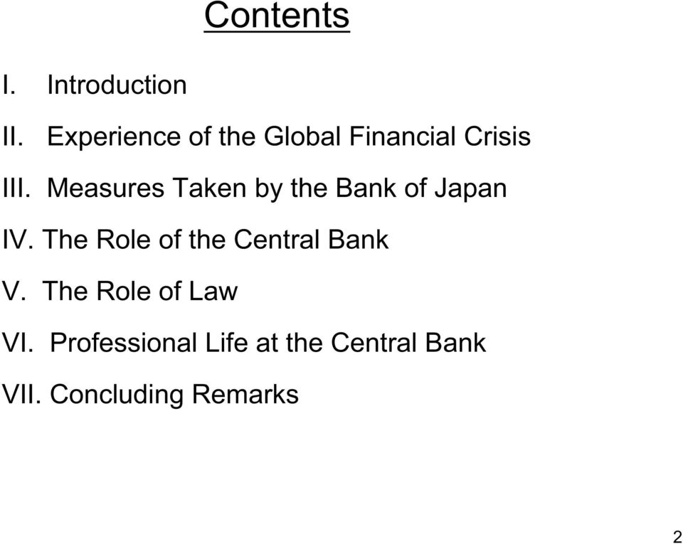 Measures Taken by the Bank of Japan IV.