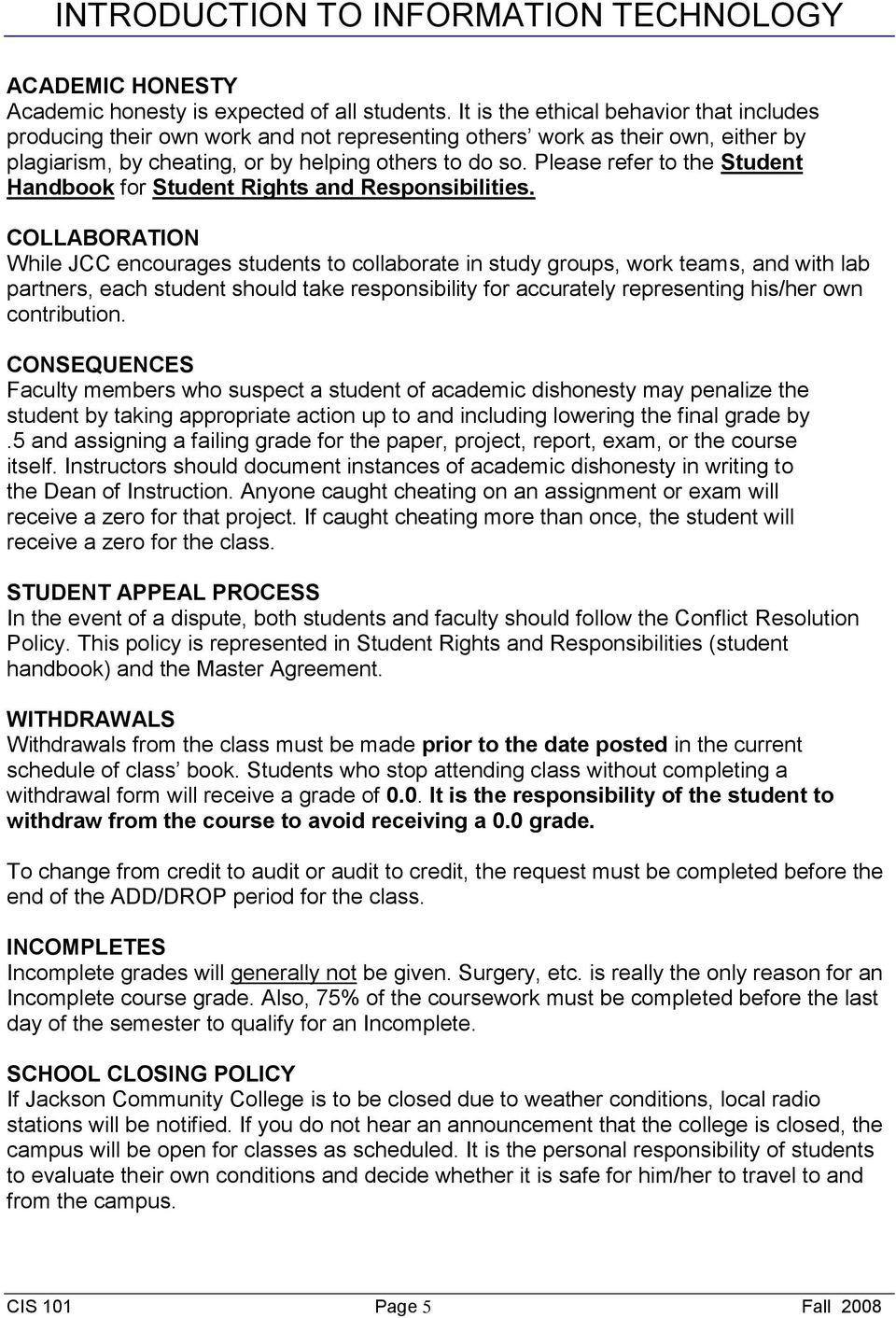 Please refer to the Student Handbook for Student Rights and Responsibilities.