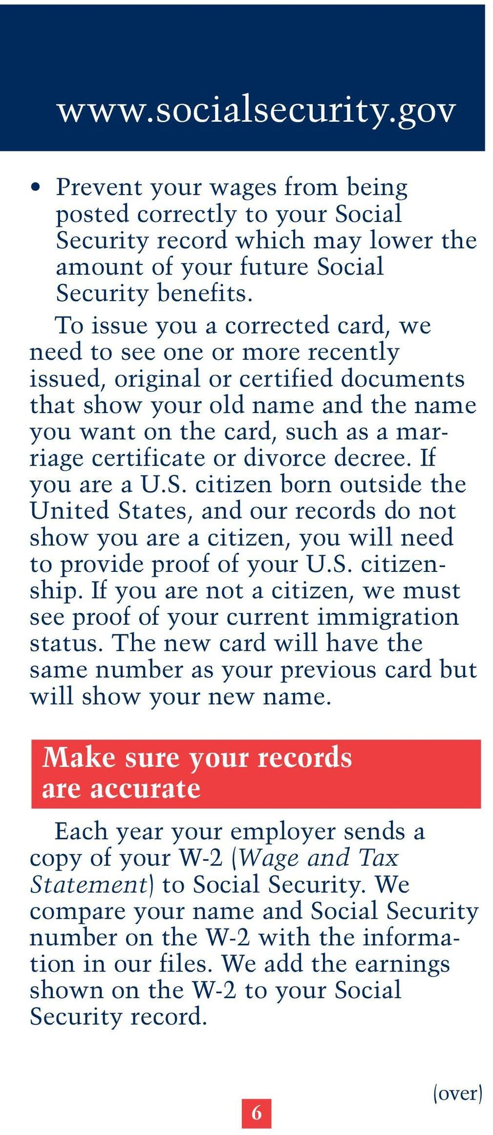divorce decree. If you are a U.S. citizen born outside the United States, and our records do not show you are a citizen, you will need to provide proof of your U.S. citizenship.