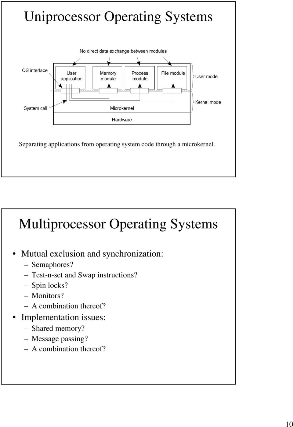 Multiprocessor Operating Systems Mutual exclusion and synchronization: Semaphores?