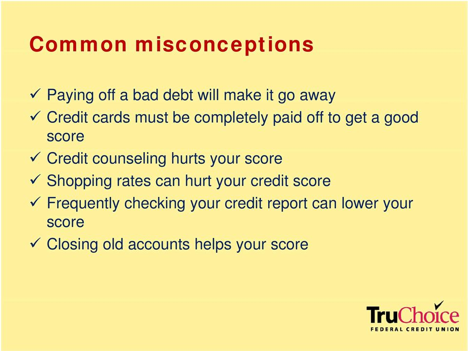 hurts your score Shopping rates can hurt your credit score Frequently