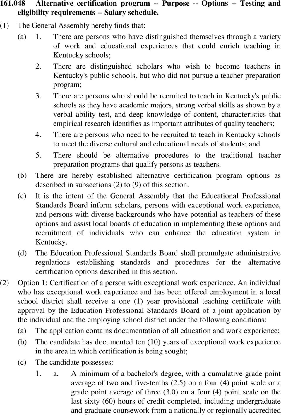 There are distinguished scholars who wish to become teachers in Kentucky's public schools, but who did not pursue a teacher preparation program; 3.