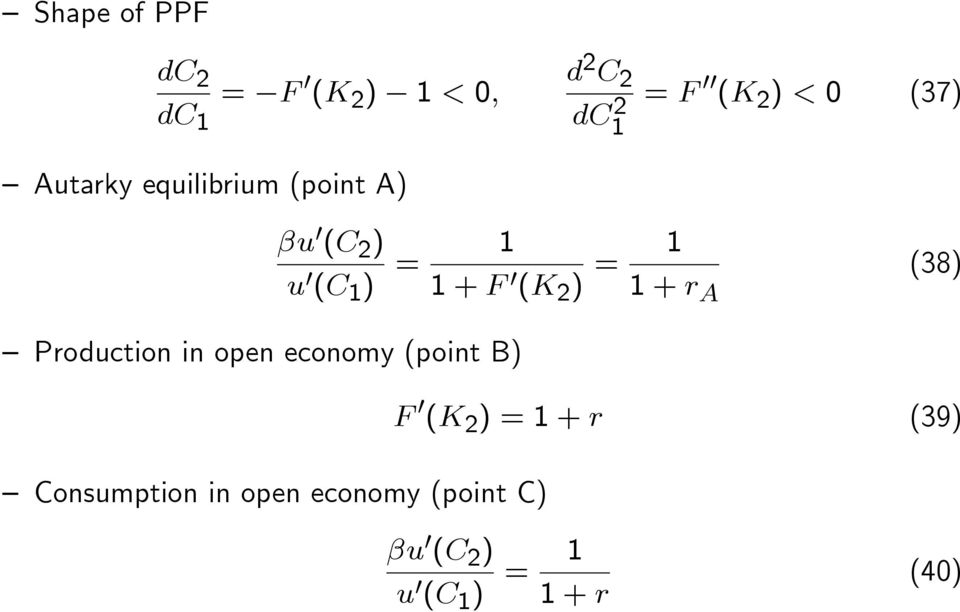 (point B) Consumption in open economy (point C) u 0 (C 2 ) u 0 (C 1 ) =