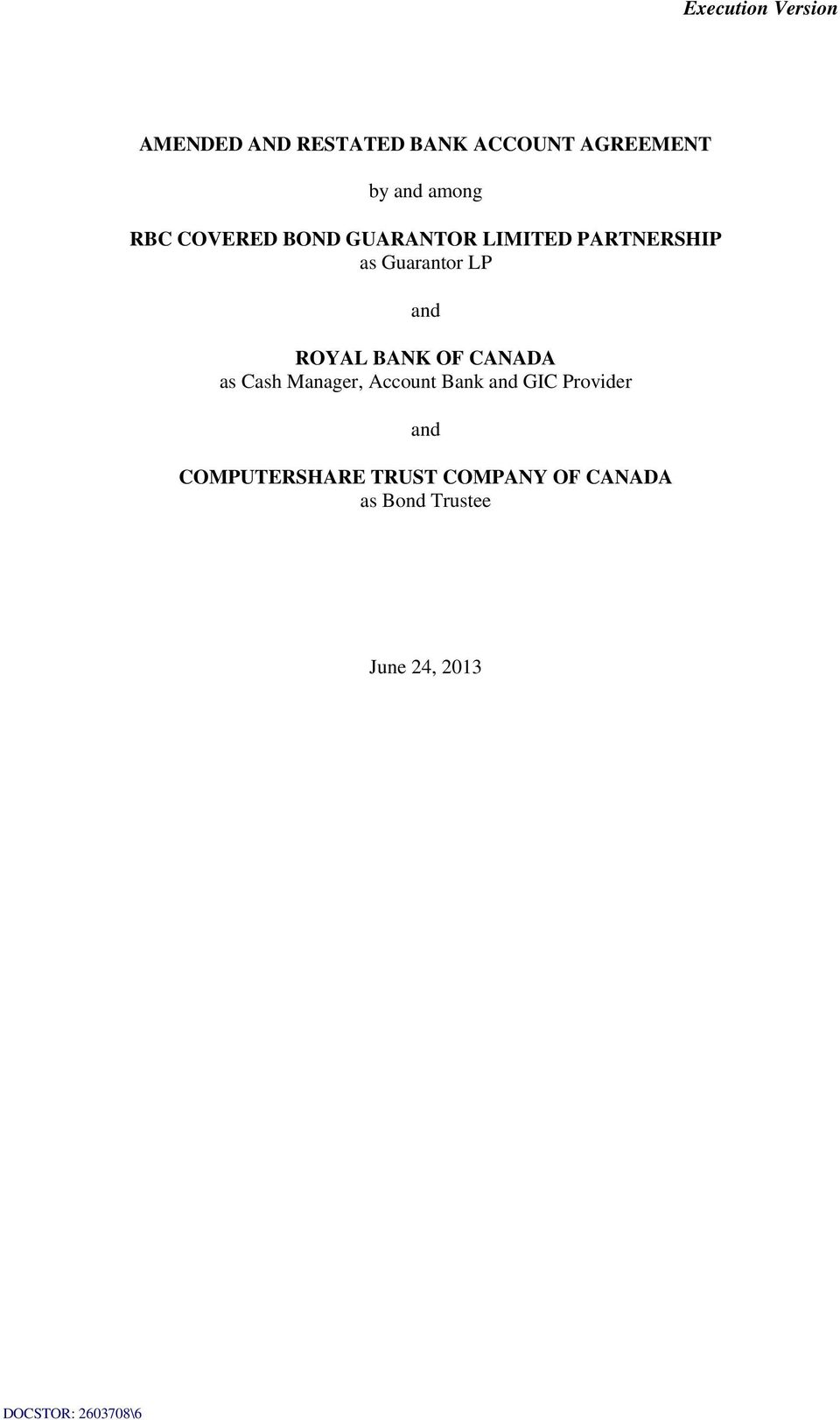 BANK OF CANADA as Cash Manager, Account Bank and GIC Provider and