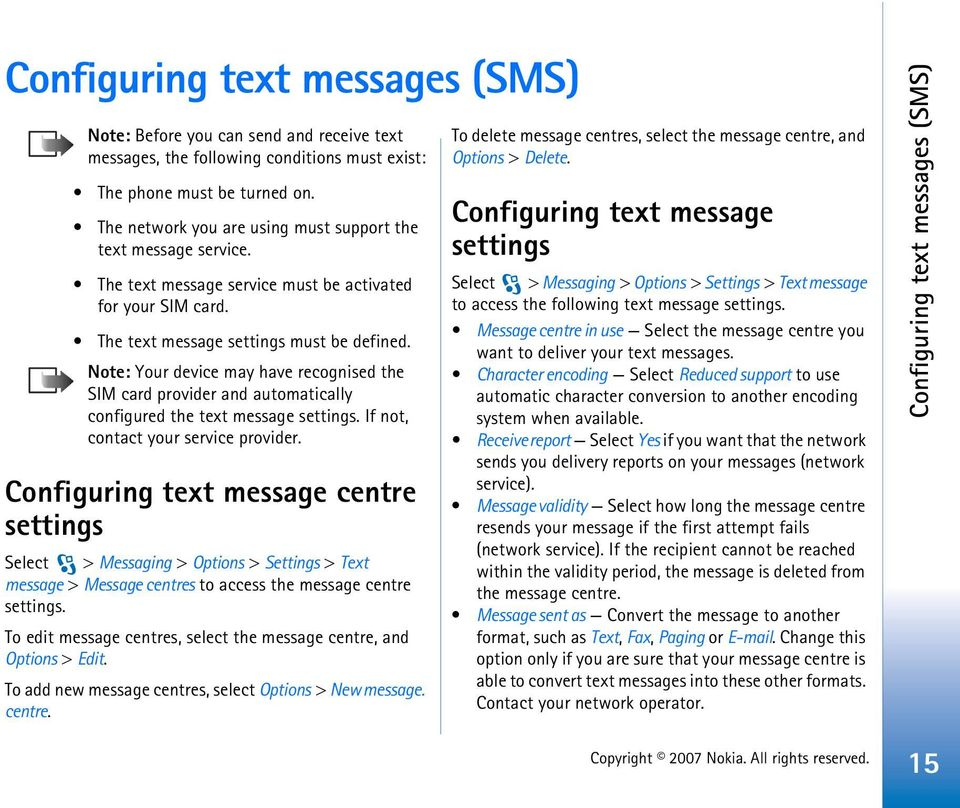 Note: Your device may have recognised the SIM card provider and automatically configured the text message settings. If not, contact your service provider.