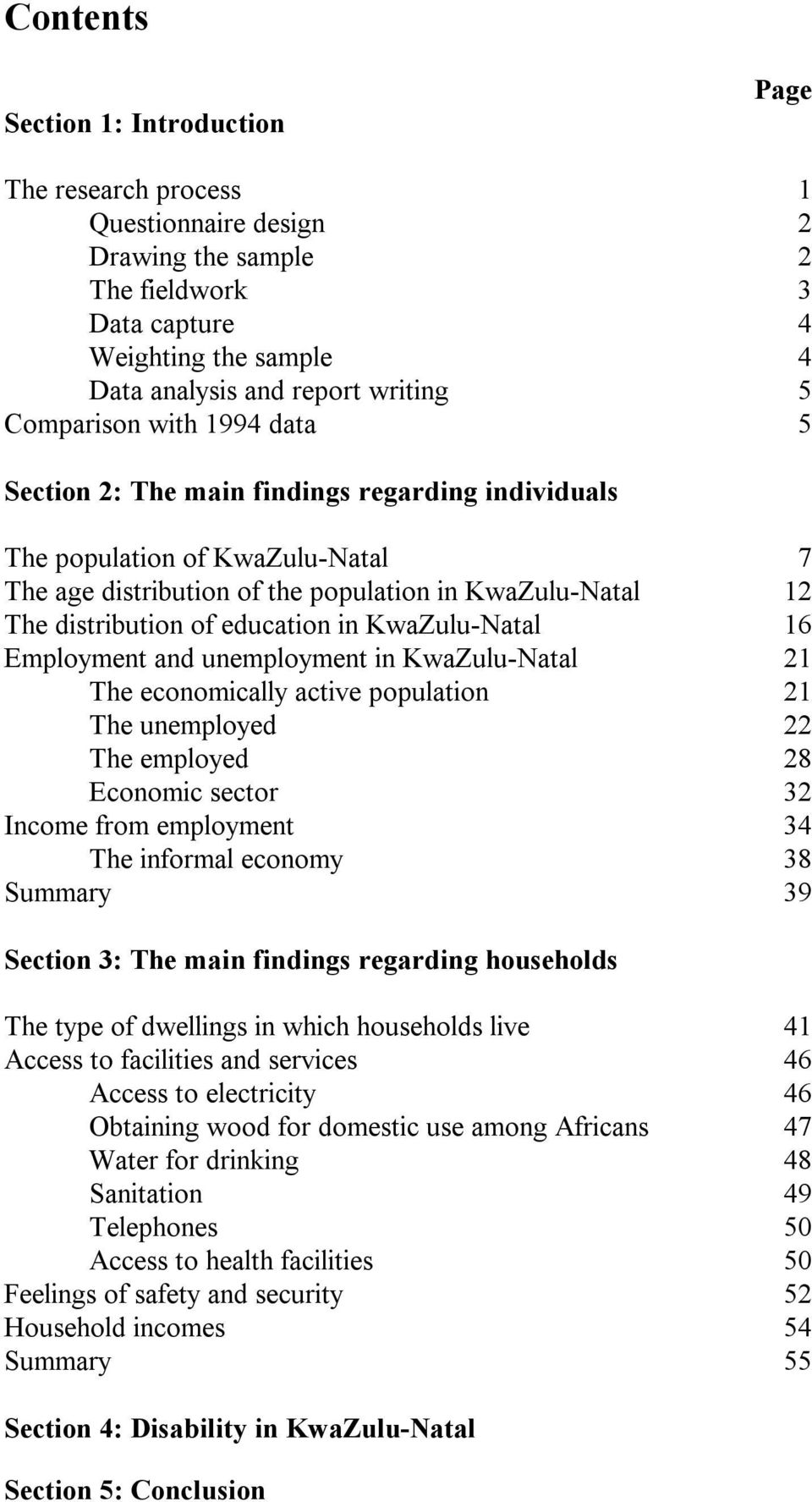 education in KwaZulu-Natal 16 Employment and unemployment in KwaZulu-Natal 21 The economically active population 21 The unemployed 22 The employed 28 Economic sector 32 Income from employment 34 The