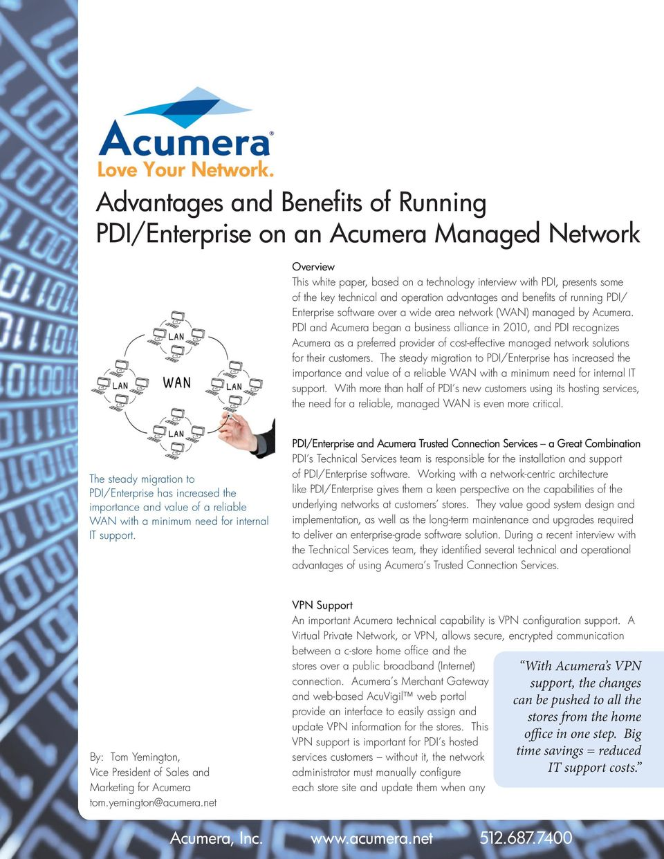 PDI and Acumera began a business alliance in 2010, and PDI recognizes Acumera as a preferred provider of cost-effective managed network solutions for their customers.