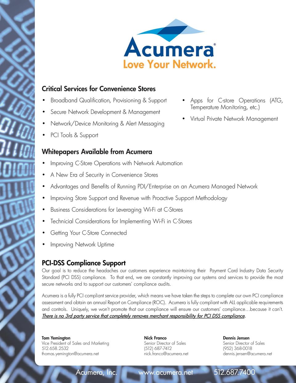 ) Virtual Private Network Management PCI Tools & Support Whitepapers Available from Acumera Improving C-Store Operations with Network Automation A New Era of Security in Convenience Stores Advantages