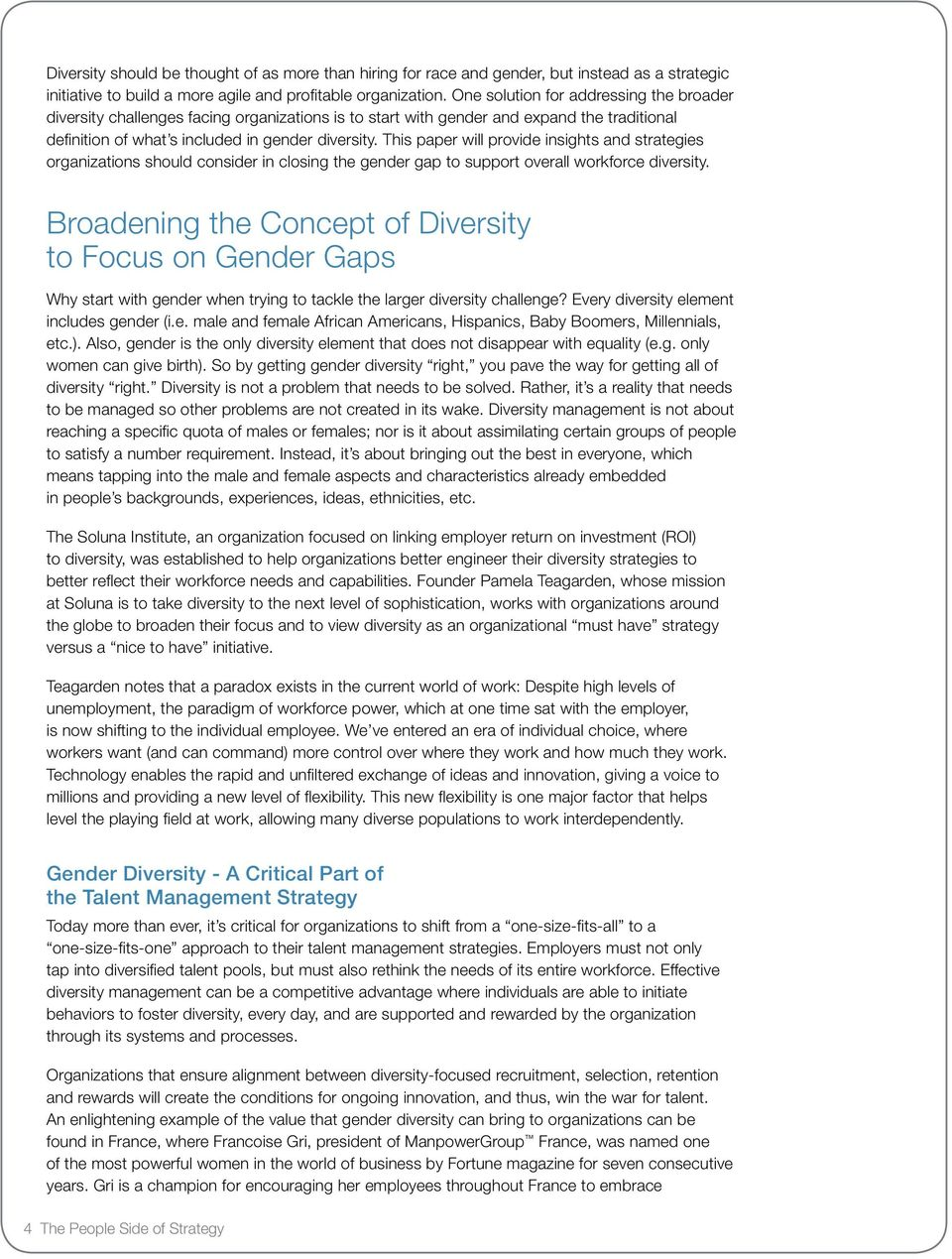 This paper will provide insights and strategies organizations should consider in closing the gender gap to support overall workforce diversity.