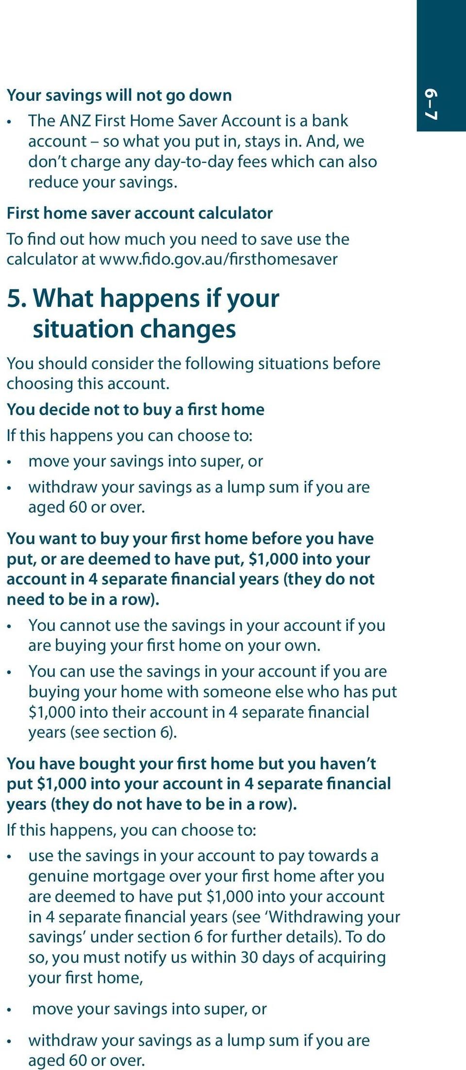 What happens if your situation changes You should consider the following situations before choosing this account.