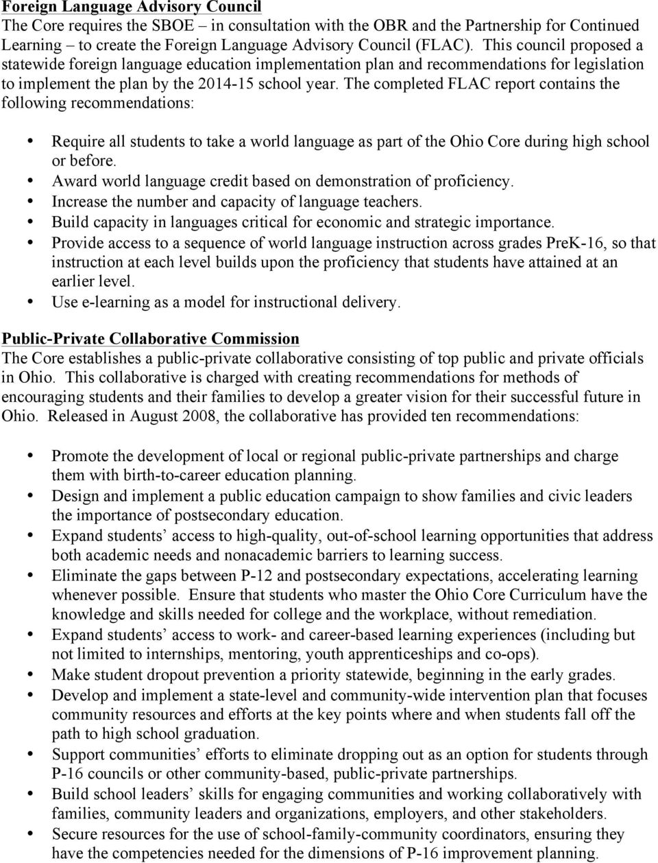 The completed FLAC report contains the following recommendations: Require all students to take a world language as part of the Ohio Core during high school or before.
