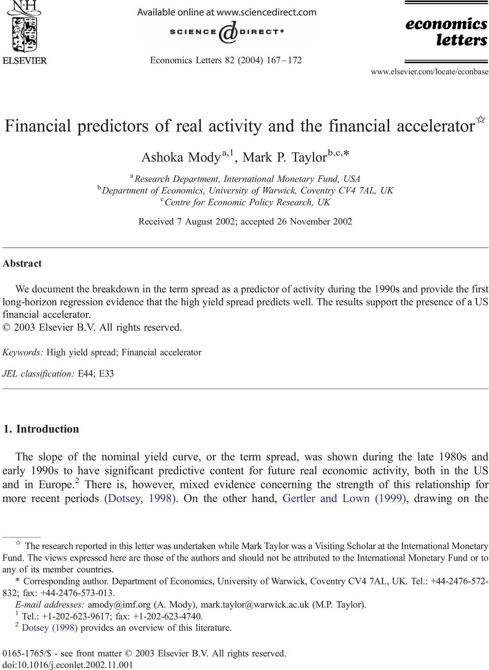 August 2002; accepted 26 November 2002 Abstract We document the breakdown in the term spread as a predictor of activity during the 1990s and provide the first long-horizon regression evidence that