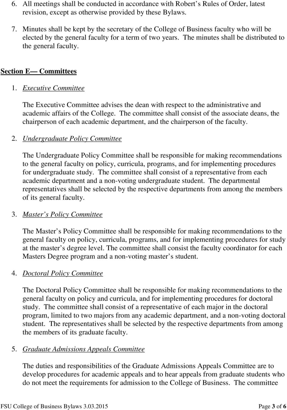 Section E Committees 1. Executive Committee The Executive Committee advises the dean with respect to the administrative and academic affairs of the College.
