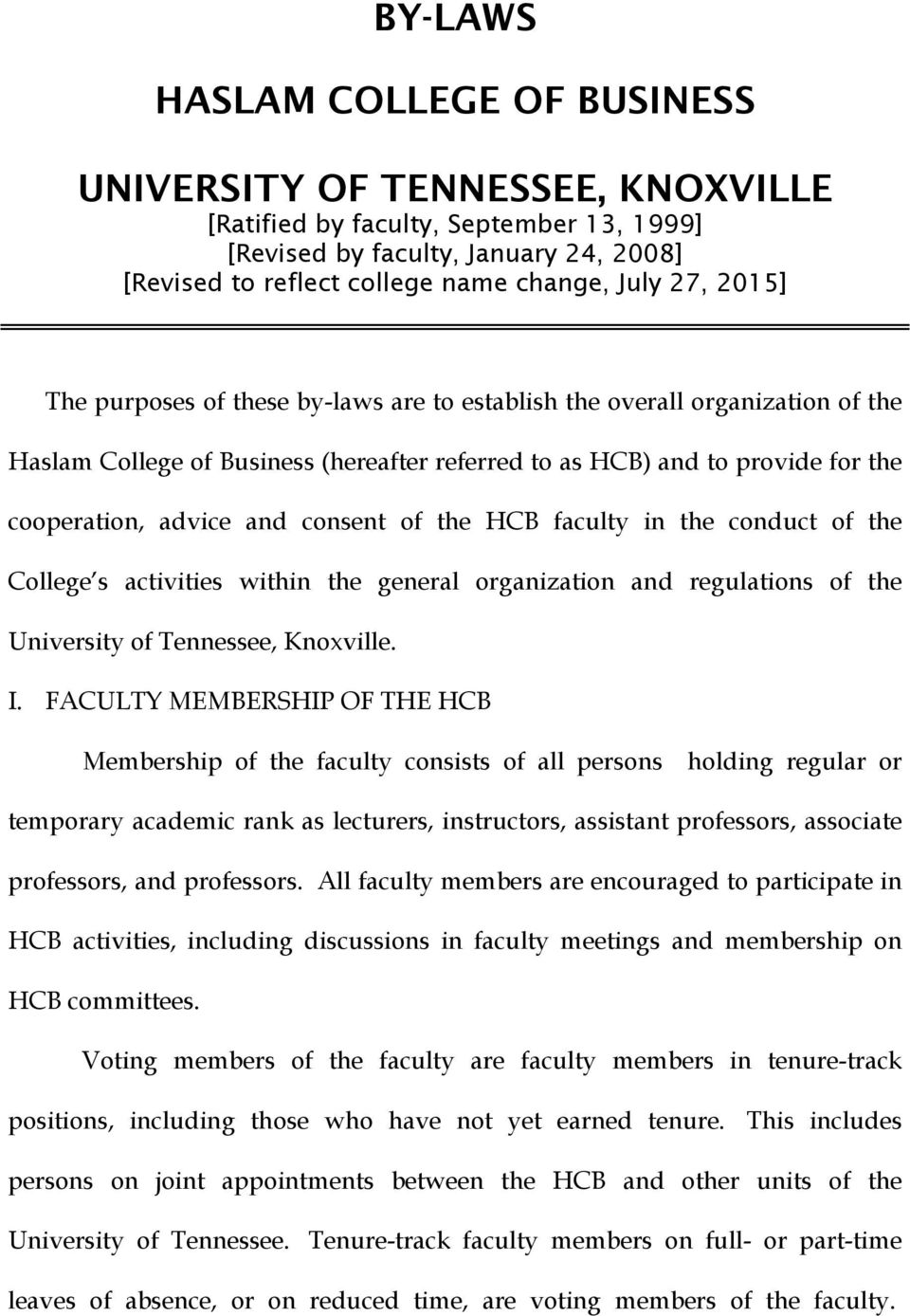 consent of the HCB faculty in the conduct of the College s activities within the general organization and regulations of the University of Tennessee, Knoxville. I.