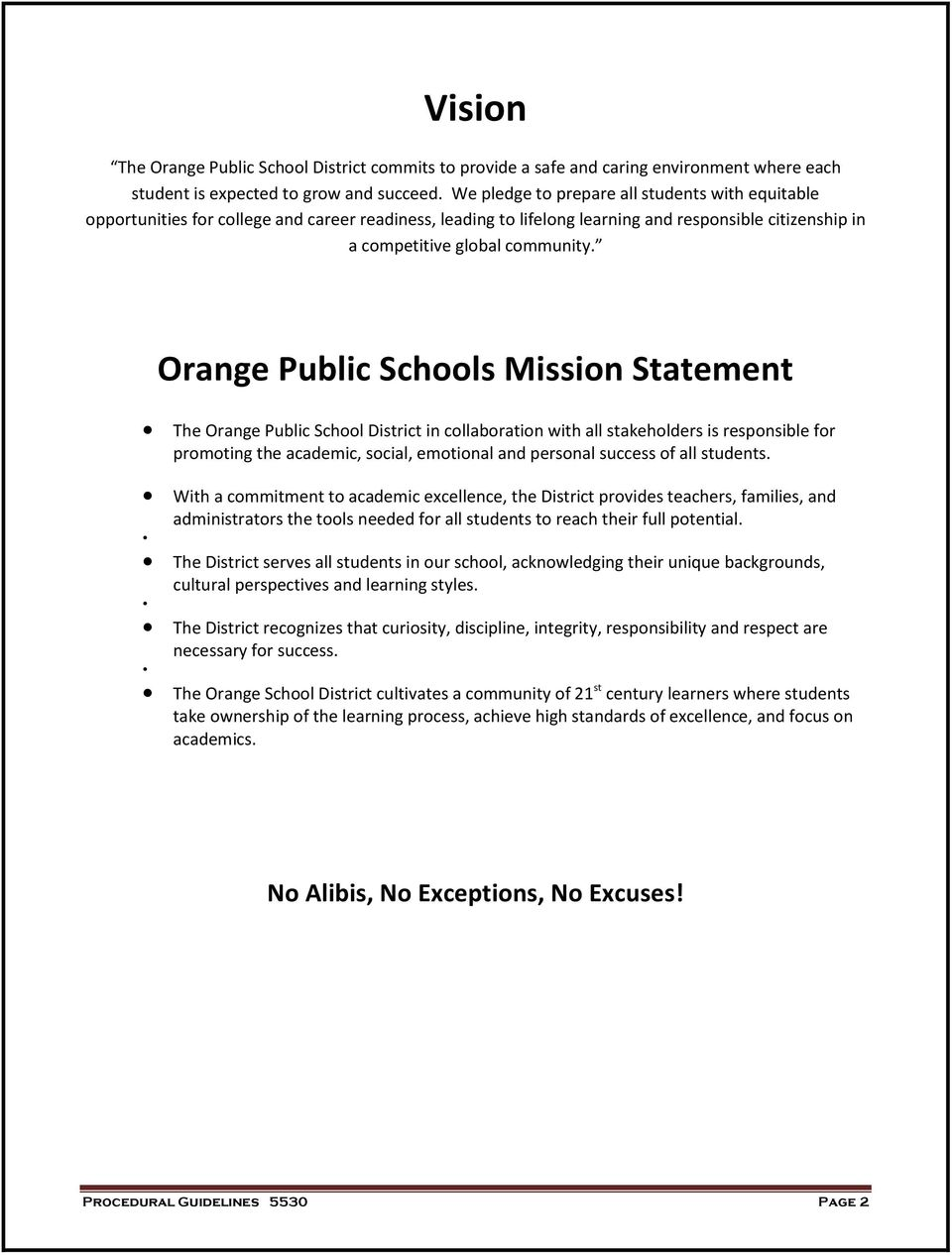 Orange Public Schools Mission Statement The Orange Public School District in collaboration with all stakeholders is responsible for promoting the academic, social, emotional and personal success of