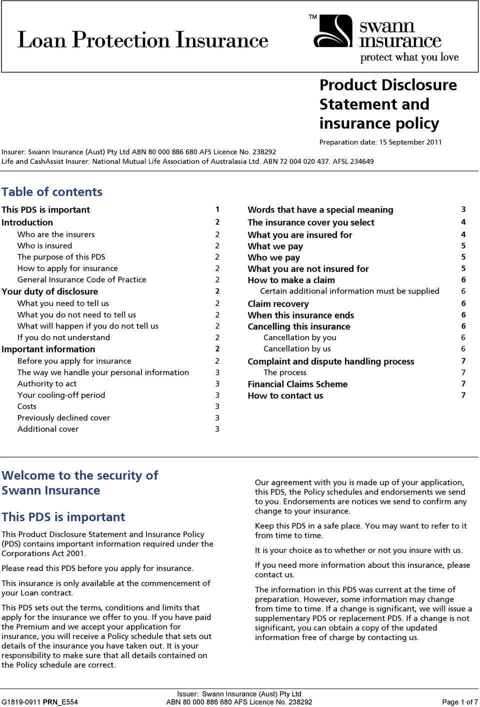AFSL 234649 Table of contents This PDS is important 1 Words that have a special meaning 3 Introduction 2 The insurance cover you select 4 Who are the insurers 2 What you are insured for 4 Who is