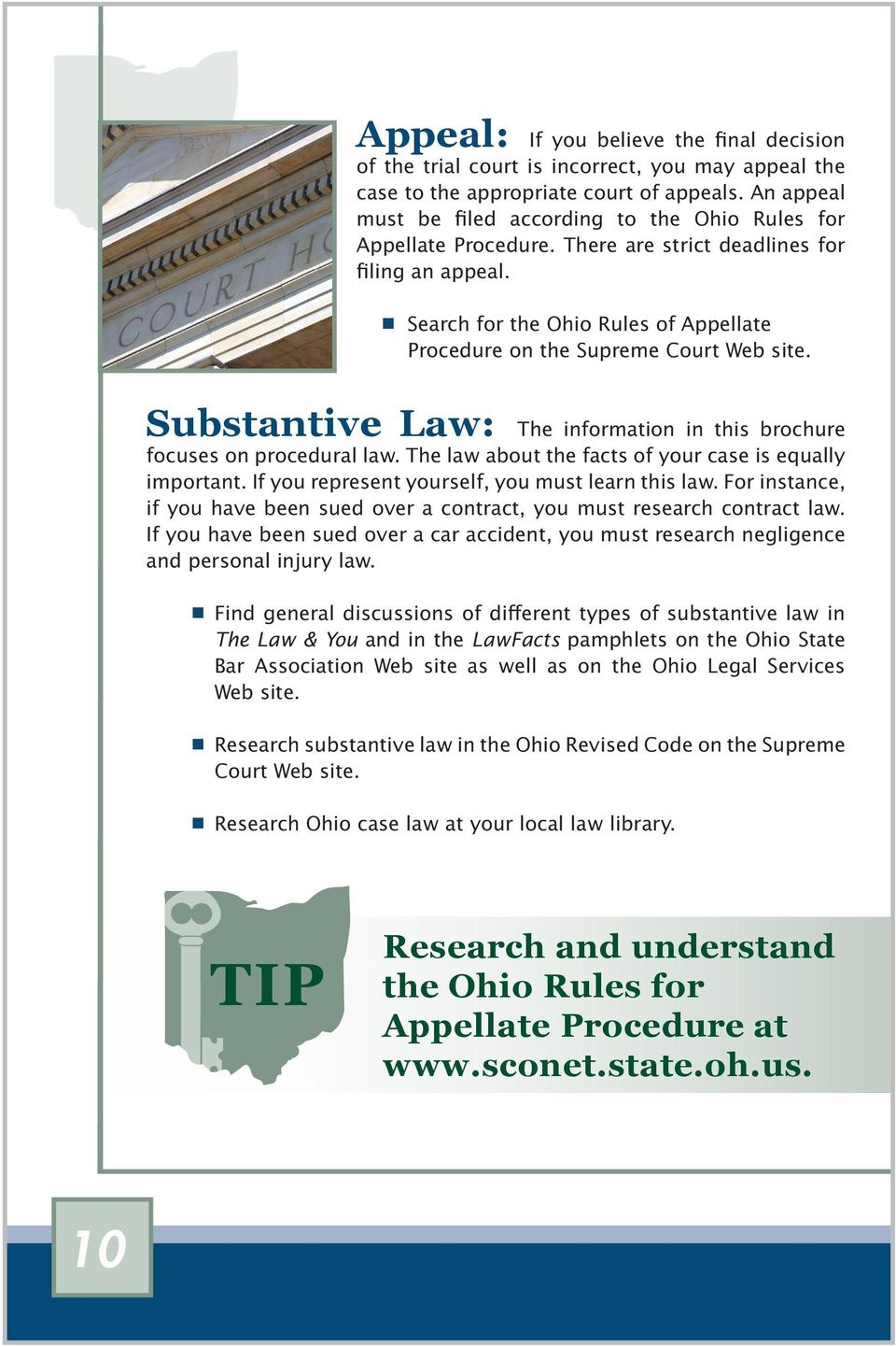 Search for the Ohio Rules of Appellate Procedure on the Supreme Court Web site. Substantive Law: The information in this brochure focuses on procedural law.