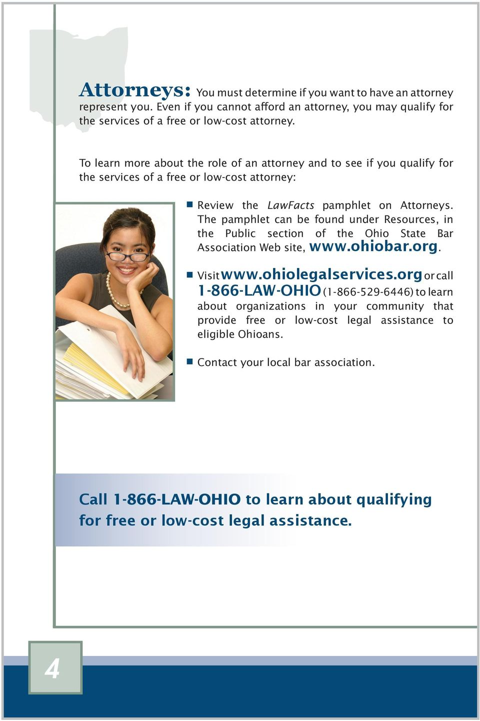 The pamphlet can be found under Resources, in the Public section of the Ohio State Bar Association Web site, www.ohiobar.org. Visit www.ohiolegalservices.