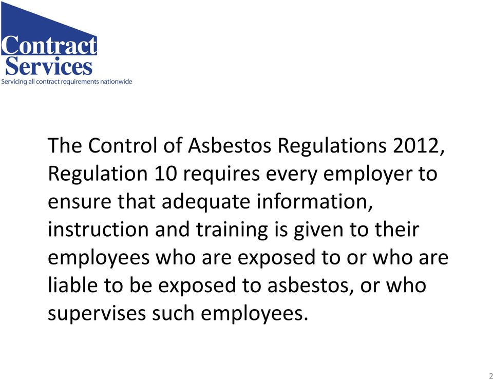 training is given to their employees who are exposed to or who are