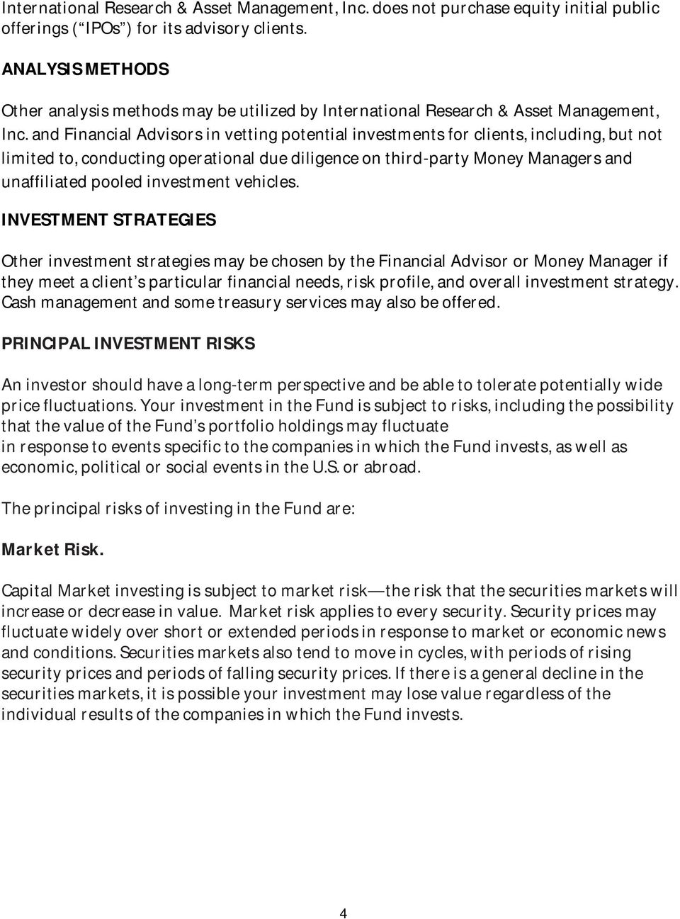 and Financial Advisors in vetting potential investments for clients, including, but not limited to, conducting operational due diligence on third-party Money Managers and unaffiliated pooled