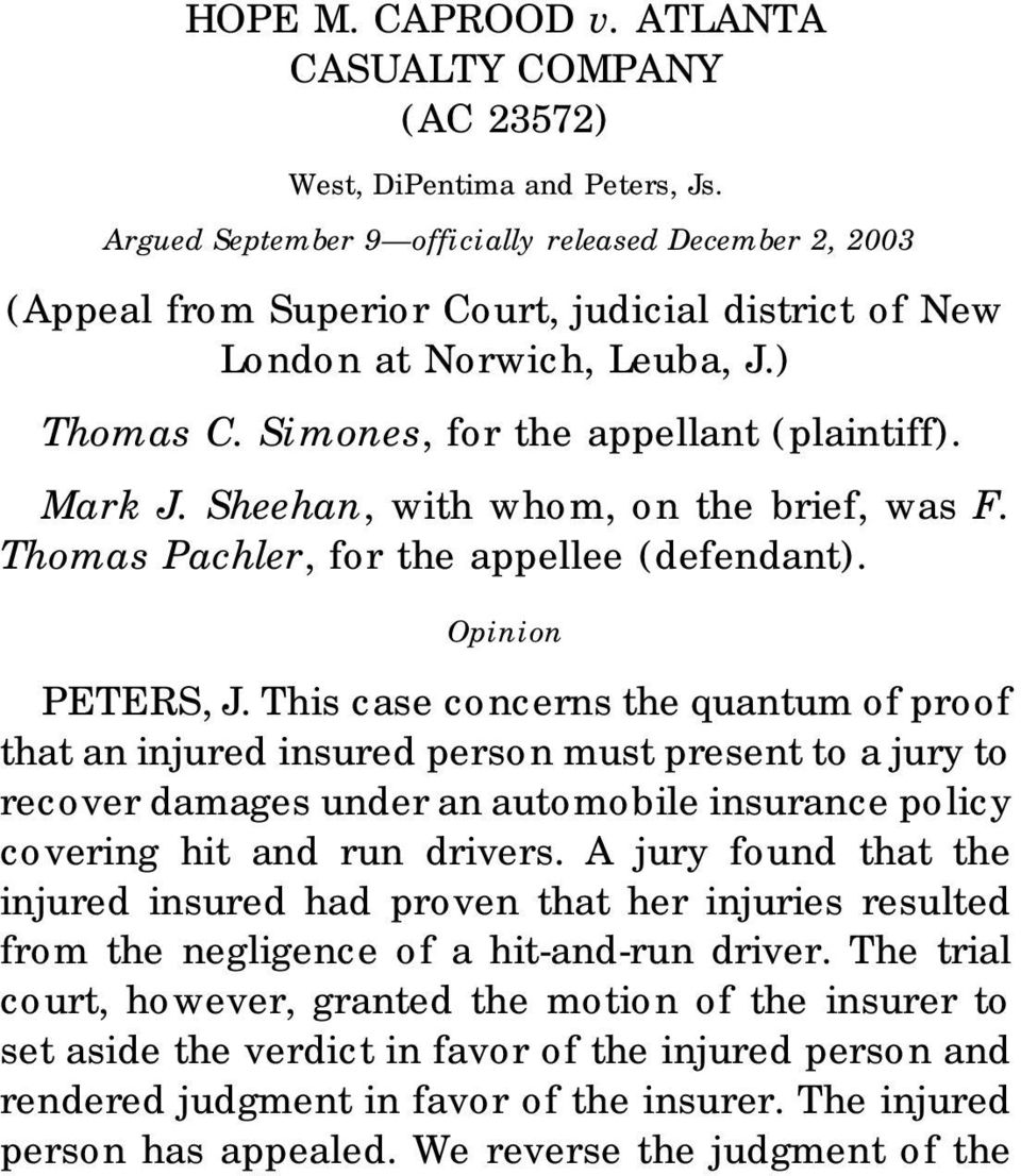 Sheehan, with whom, on the brief, was F. Thomas Pachler, for the appellee (defendant). Opinion PETERS, J.