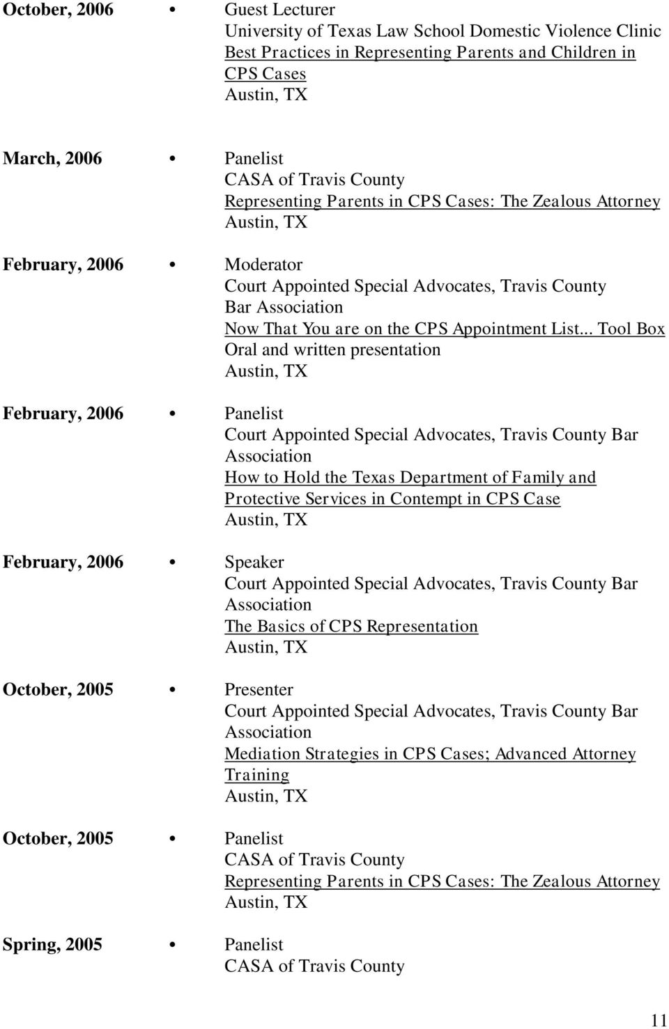 .. Tool Box Oral and written presentation February, 2006 Panelist Court Appointed Special Advocates, Travis County Bar Association How to Hold the Texas Department of Family and Protective Services