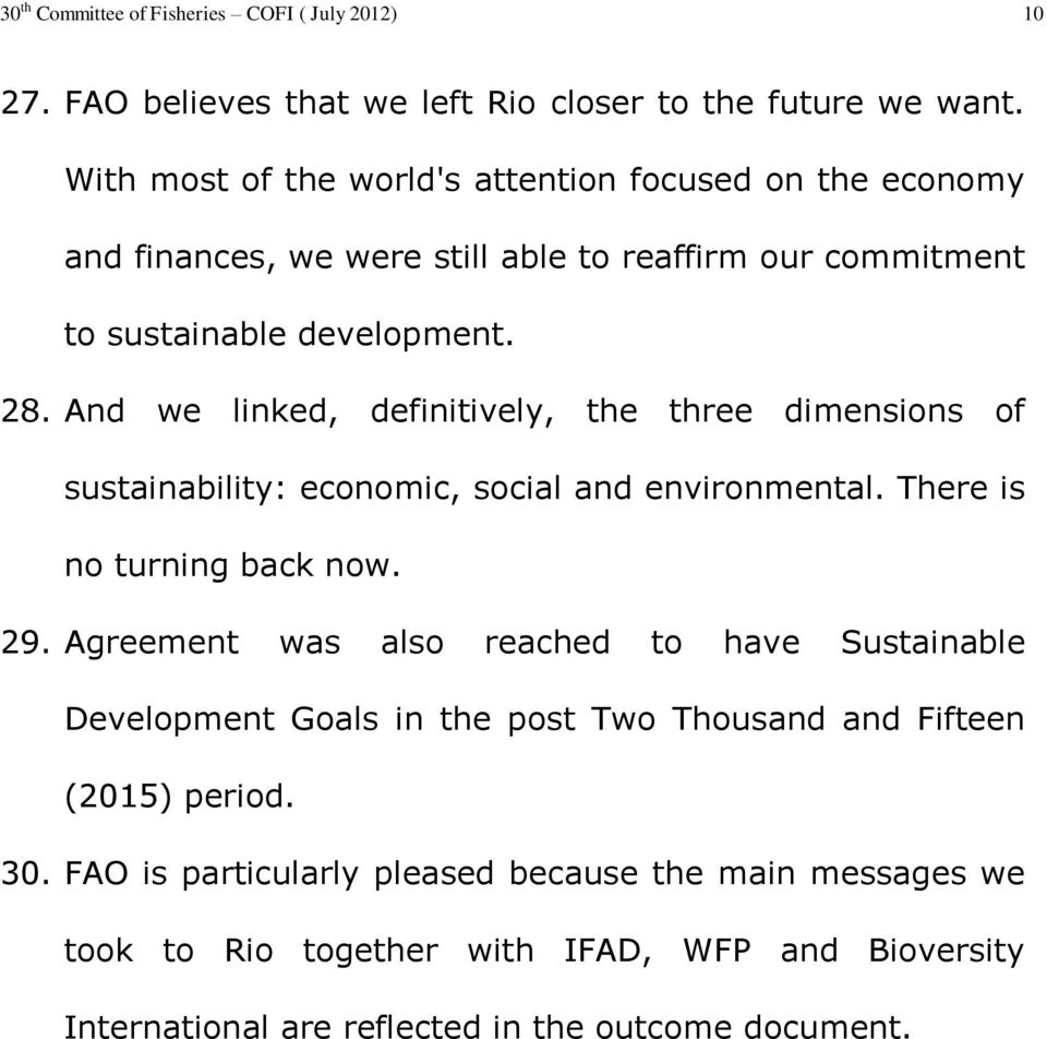 And we linked, definitively, the three dimensions of sustainability: economic, social and environmental. There is no turning back now. 29.