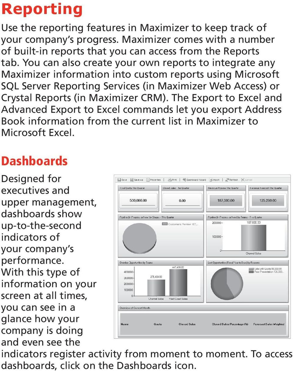 Maximizer CRM). The Export to Excel and Advanced Export to Excel commands let you export Address Book information from the current list in Maximizer to Microsoft Excel.