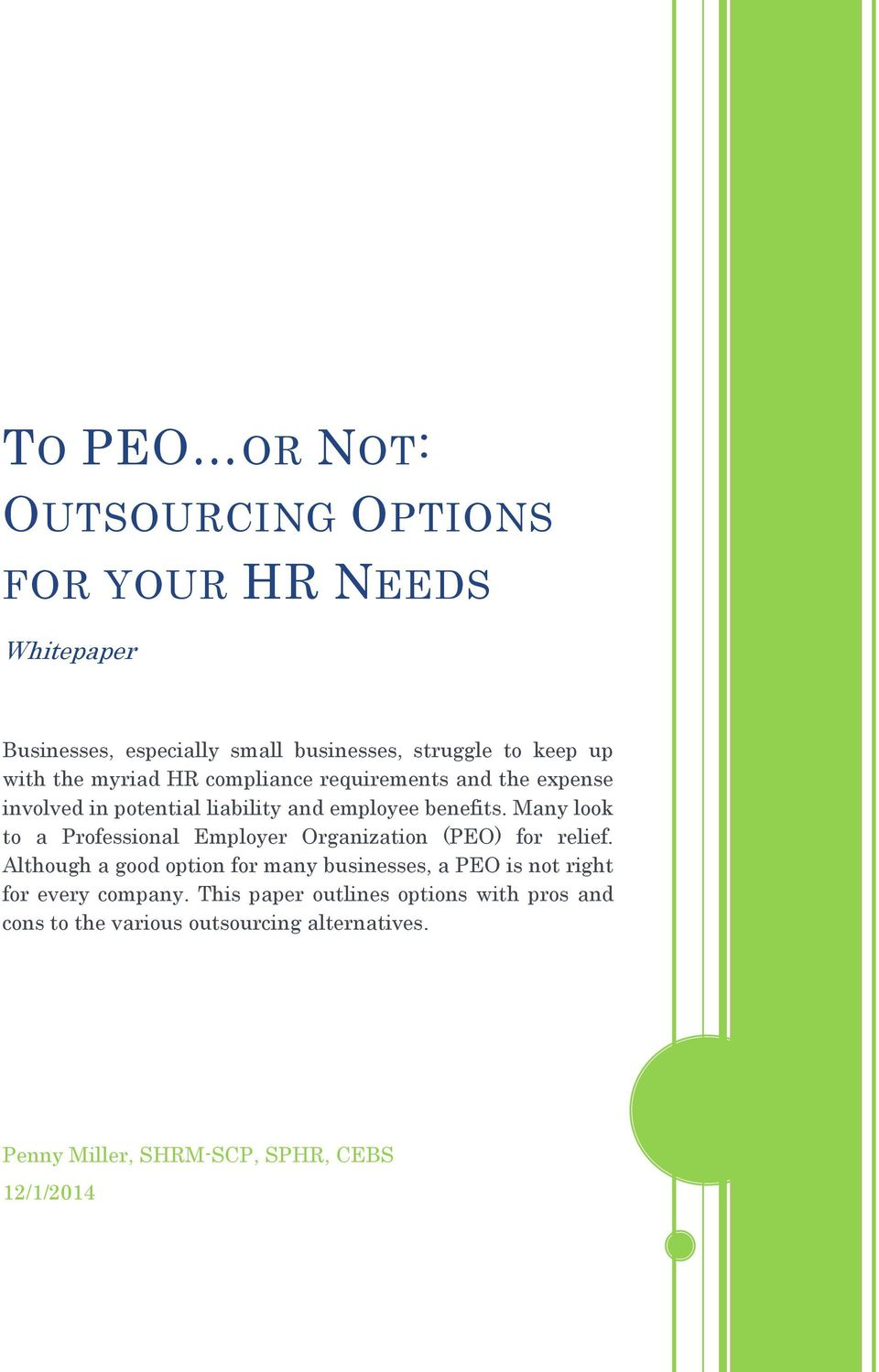 Many look to a Professional Employer Organization (PEO) for relief.